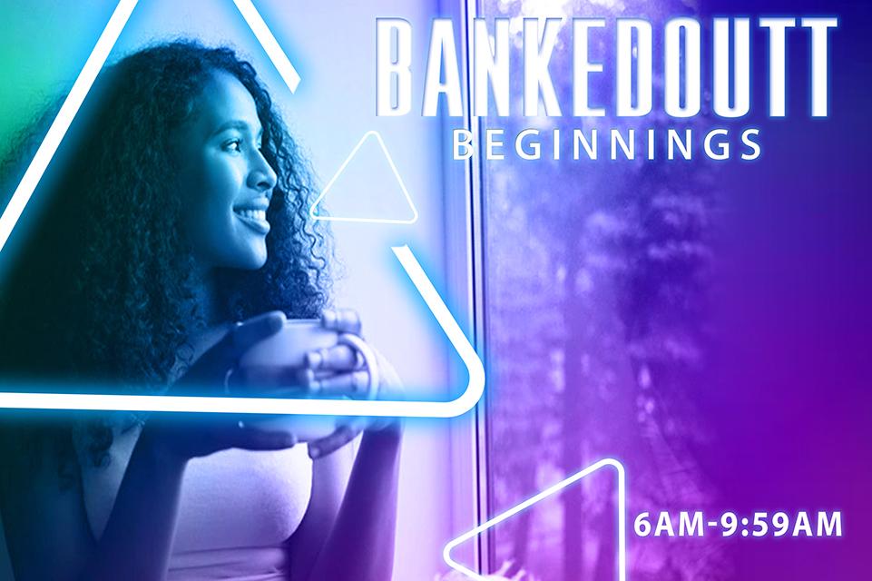 Bankedoutt Beginnings